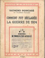 Comment Fut Déclarée La Guerre De 1914 - Guerra 1914-18