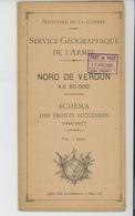 DOCUMENTS HISTORIQUES - GUERRE 1914-18 - SERVICE GEOGRAPHIQUE DE L'ARMEE - SCHÉMA DES FRONTS SUCCESSIFS 1916-17 - VERDUN - Documents Historiques