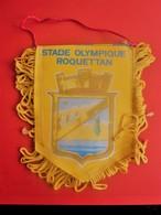 06  LA ROQUETTE STADE OLYMPIQUE ROQUETTAN S.O.R. FANION CLUB DE FOOT --Sports  Football  Habillement, Souvenir & Logo - Apparel, Souvenirs & Other