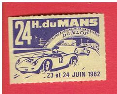 VIGNETTE 24 HEURES DU MANS SARTHE JUIN 1962 DUNLOP EN TRES BON ETAT - Commemorative Labels