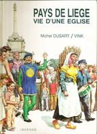 PAYS De LIEGE - Vie D'une Eglise - Michel DUSART/VINK - Belgique