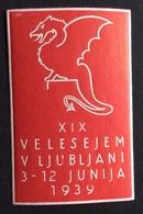LUBIANA 1939 XIX VELESEJEM   ETICHETTA PUBBLICITARIA   ERINNOFILO - Erinnofilia