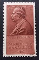 FRANCIA UOMINI ILLUSTRI CENTENAIRE DE MARCELLIN BERTHELOT  1827 - 1927  ETICHETTA PUBBLICITARIA   ERINNOFILO - Erinnofilia