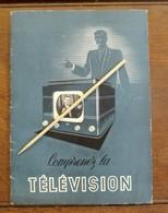 Oud Boekje    COMPRENEZ  La    TéléVISION   ---- Ateliers  De Constructions  éLECTRIQUE  De CHARLEROI - Television