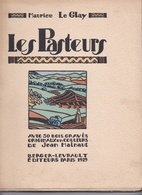 Les Pasteurs, Maurice Le Glay, 30 Bois Gravés De Jean Hainaut, Berger-Levrault 1929, Bergers Berbères, Atlas, Maroc - Livres, BD, Revues