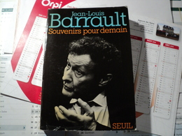 JEAN LOUIS BARRAULT. 1972. SOUVENIRS POUR DEMAIN. SEUIL BEAUREGARD / L ATELIER / DULLIN MON MAITRE / DECROUX / LE LIT D - Biografía