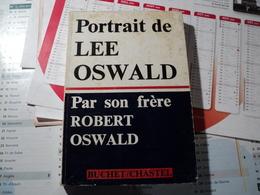 PORTRAIT DE LEE OSWALD. 1968. PAR SON FRERE ROBERT OSWALD. BUCHET CHASTEL TRAITE DU MEUTRIER DE JFK KENNEDY - Biographie