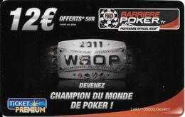 CARTE-JEU 2011-12€-BARRIERE POKER-TICKET PREMIUM-GRATTE-TBE-RARE - Cartes De Fidélité Et Cadeau