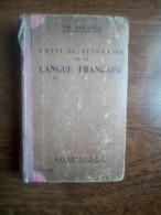 Th. Soulice: Petit Dictionnaire De La Langue Française/ Librairie Hachette, 1914 - Dizionari