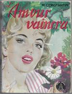 L'amour Vaincra Par M. Constant - Crinoline N°221 - Books, Magazines, Comics