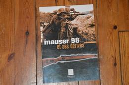 Livre MAUSER 98  Et Ses Dérivés Jean HUON Fusil Allemand Et Export Crépin Leblond  édition 2003 119 Pages - Documents