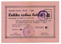 YUGOSLAVIA, CROATIA, S.D. NADA, SPLIT, 1957, VELIKA ROBNA LUTRIJA, 40 DINARA - Lottery Tickets