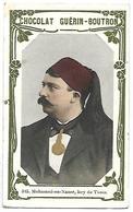 CHROMO - CHOCOLAT GUERIN BOUTRON - 315 - Mohamed En Naser, Bey De Tunis - Guérin-Boutron