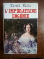Harold Kurtz: L'impératrice Eugénie/ Librairie Académique Perrin , 1967 - Histoire