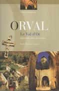Orval. Le Val D'Or Depuis La Nuit Des Temps. Abbaye. Trappiste. Paul-Christian Grégoire. Ardennes. Gaume. Luxembourg - Belgien