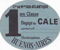 CIE DE NON SUD ATLANTIQUE 1ERE CLASSE BAGAGE DE CALE DESTINATION BUENOS AIRES EQUIPAJE CIRCA 1950 - BLEUP - Eintrittskarten