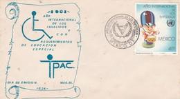 AÑO INTERNACIONAL DE LOS INVALIDOS Y CON REQUERIMIENTOS DE EDUCACION ESPECIAL-FDC 1981 MEXICO - BLEUP - Handicaps