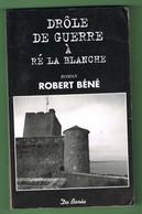 DRÔLE DE GUERRE A RE LA BLANCHE. ROBERT BENE. 5 € PORT COMPRIS. - Aquitaine