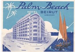 SUPERBE ETIQUETTE D'HOTEL ,,,,,hotel PALM BEACH à BEYROUTH ,lebanon - Publicités