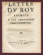 """"""" LETTRE DU ROY ESCRITE A SON AMBASSADEUR à Rome , Le 4 Octobre 1644 """"  Paris 1649 - Historical Documents"""