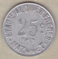 81. Tarn. Mazamet Etablissements Alquier Frères -Travail Et Paix. 25 Centimes 1922, En Aluminium - Monétaires / De Nécessité