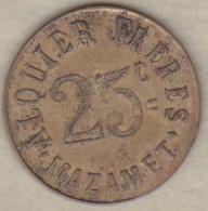 81. Tarn. Mazamet. Alquier Frères. On Les Aura ! 25 Centimes 1917, En Laiton Rond - Monétaires / De Nécessité