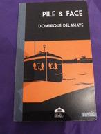 Pile & Face Dominique Delahaye ,DEDICACEE (cai104) - Books, Magazines, Comics