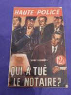 Haute-police , Qui A Tué Le Notaire ? (cai104) - Livres, BD, Revues