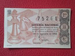 SPAIN DÉCIMO CUPÓN DE LOTERÍA NACIONAL LOTTERY LOTERIE NATIONALE ESPAGNE 1963 AJEDREZ CHESS Échecs REY CABALLO PIEZAS... - Billetes De Lotería