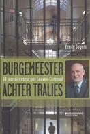 2013 BURGEMEESTER ACHTER TRALIES 34 JAAR DIRECTEUR VAN LEUVEN CENTRAAL - VEERLE SEGERS - Histoire