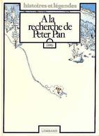 A La Recherche De Peter Pan T 1 RE  BE LOMBARD  11/1991 Cosey, (BI1) HISTOIRES ET LEGENDES - Original Edition - French