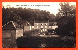 """CPA 52 Thivet """" Vue Sur Le Chateau Coté Nord Ouest """" - Autres Communes"""