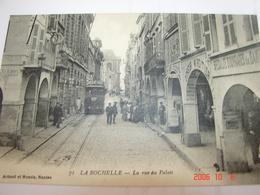 C.P.A.- La Rochelle (17) - La Rue Du Palais - Doreur Miroitier - Tramway - 1910 - SUP (BF82) - La Rochelle
