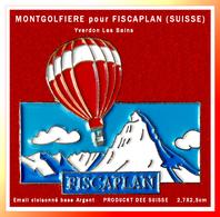 SUPER PIN'S MONTGOLFIERE-FINANCES : Pour FISCAPLAN, Conseil Fiscal En SUISSE, MONTGOLFIERE émail Cloisonné Argent 2,7cm - Montgolfières