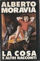 Alberto Moravia - LA COSA E ALTRI RACCONTI - Edizione CDE 1984 - Grandi Autori