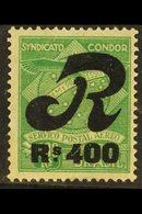 "CONDOR  REGISTRATION 1930 400r On 1300r Green ""R"" Overprint Air Local Private Company (Scott 1CLF3, Michel C10), Fine Mi - Unclassified"