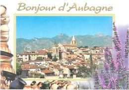 Bonjour D'AUBAGNE -capitale Du Santon Et De La Poterie - Aubagne
