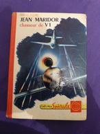 Jean Maridor Chasseur De V1 - Marcel Jullian - Collection Spirale (cai104) - Bücher, Zeitschriften, Comics