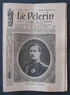 Revue Illustrée Le Pèlerin - N° 1963 - Dimanche 8 Novembre 1914 - Le Roi Albert Iᵉʳ De Belgique - 1914-18