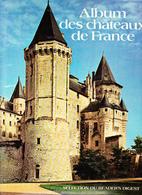 """""""ALBUM DES CHÂTEAUX DE FRANCE"""" Par P.Gascar, A.de Céspedes, G.Conchon, J.d'Ormesson, H-P.Eydoux, M-P.Fouchet 1975 - Histoire"""