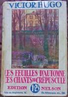 Collection Nelson N°  15 -  Les Feuilles D'Automne / Les Chants Du Crépuscule - Victor Hugo - Bücher, Zeitschriften, Comics