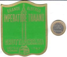 ETIQUETA DE HOTEL  - GRAND ALBERGO IMPERATORI TRAIANO  -CASTELLI ROMANI  - ITALIA - Adesivi Di Alberghi