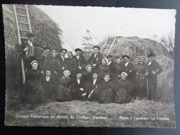 CHALLANS : GROUPE FOLKLORIQUE DU MARAIS ( CARTE PHOTO J. LIGNERON - LA TRANCHE ) - Challans