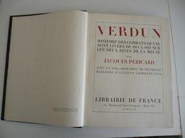 Verdun 1914-1918 Collaboration De Plusieurs Anciens Combattants Des 2 Côtés (1934 De J. Péricard) - Guerre 1914-18