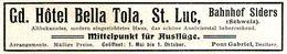 Original-Werbung/ Anzeige 1909 - HÔTEL BELLA TOLA - ST. LUC - Ca. 115 X 20 Mm - Werbung