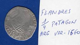 Flandres 1/4 De  Patagon  Arg  Ver  1560 - Pays Bas Espagnols