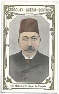 CHROMO - CHOCOLAT GUERIN BOUTRON - 453 - Mohamed V, Emp. De Turquie - Guérin-Boutron