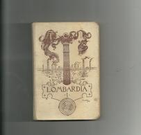 --TOURING  CLUB ITALIANO   LOMBARDIA-- 1904 - Livres, BD, Revues