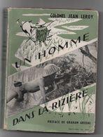 COLONEL JEAN LEROY UN HOMME DANS LA RIZIERE GUERRE INDOCHINE RECIT - Books