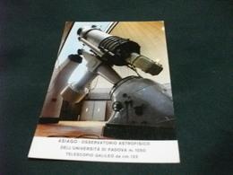 ASIAGO OSSERVATORIO ASTROFISICO DELL'UNIVERSITA' DI PADOVA TELESCOPIO GALILEO VENETO - Non Classificati